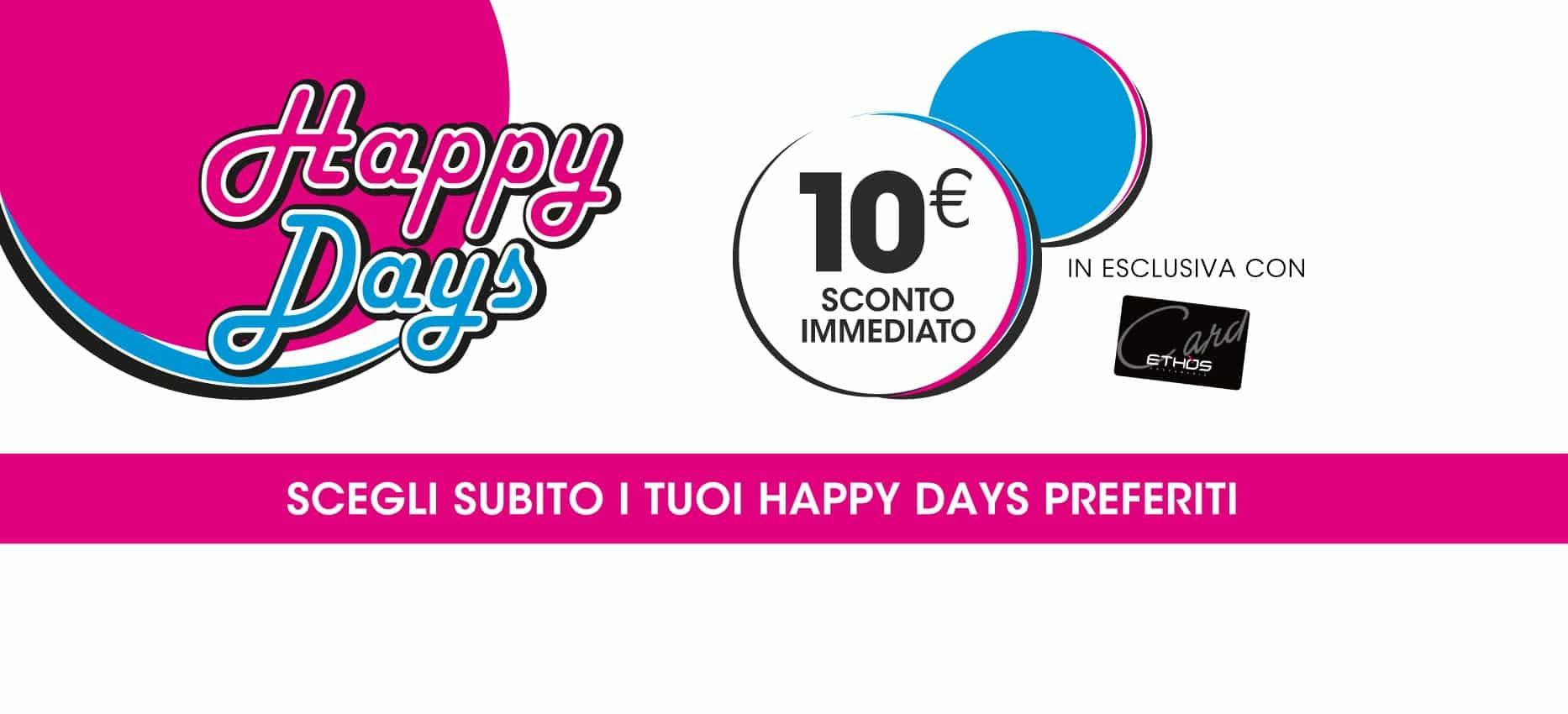 Happy Days 2021 Promozioni sconti immediati